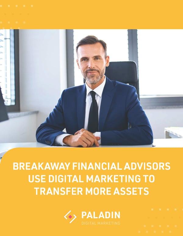 eBook: Breakaway Financial Advisors Use Digital Marketing to Transfer More Assets