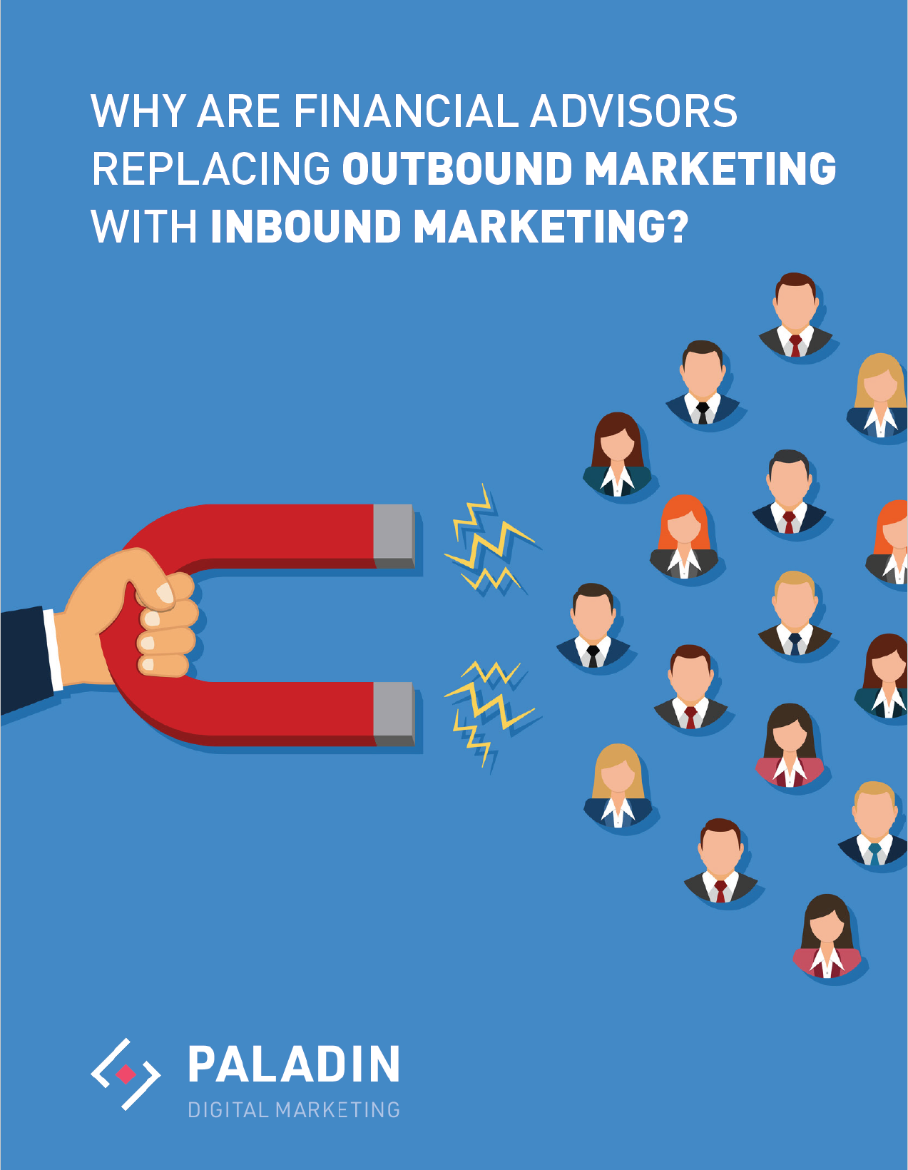 Why Are Financial Advisors Replacing Outbound Marketing With Inbound Marketing.